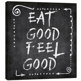 Canvas  eat good feel good - Andrea Haase