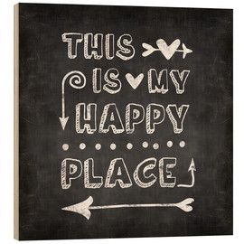 Wood print  happy place chalk - Andrea Haase