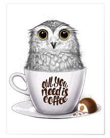 Premium poster  Owl you need is coffee - Nikita Korenkov