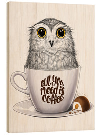Wood print  Owl you need is coffee - Nikita Korenkov