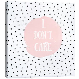 Canvas print  I dont care on polkadots - UtArt