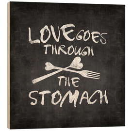 Wood print  Love goes through the stomach - Andrea Haase
