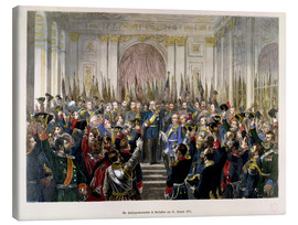 Canvas print  The Proclamation of Wilhelm as Kaiser of the new German Reich - German School