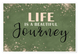Premium poster  Life is a beautiful journey - Dani Jay Designs