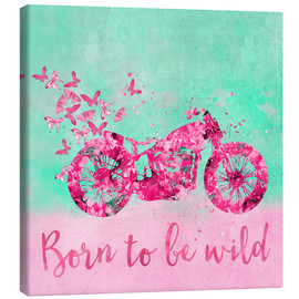 Canvas print  Born to be wild - Andrea Haase