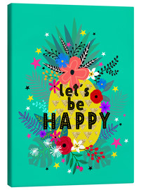 Canvas print  Lets be Happy - Elisandra Sevenstar
