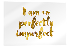 Acrylic print  Perfectly Imperfect - Romina Lutz