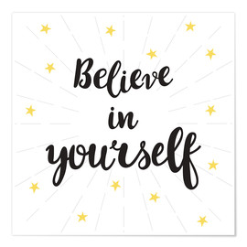 Premium poster Believe in yourself!