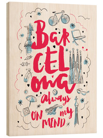 Wood print  Barcelona always on my mind - Nory Glory Prints