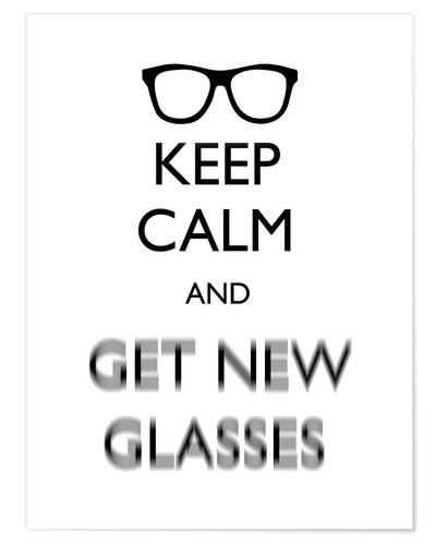 Premium poster Keep Calm and Get New Glasses white11x14