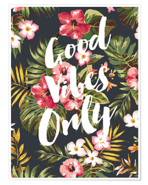 Premium poster  good vibes only - Mod Pop Deco