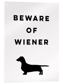 Acrylic glass  Beware of Wiener - Mod Pop Deco