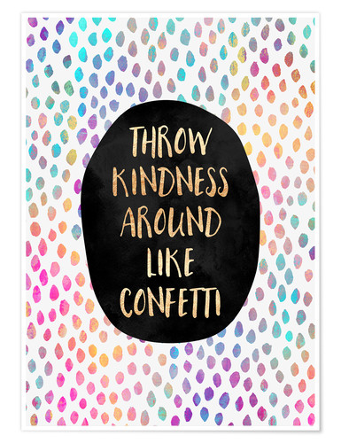 Premium poster Throw Kindness Around Like Confetti