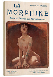 Wood print  Morphine, vice and passions (French) - Manuel Orazi