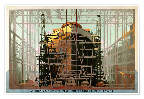 Premium poster A Ship for Canada in a United Kingdom Shipyard