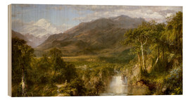 Wood print  Heart of the Andes - Frederic Edwin Church