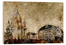 Wood print  Dresden Frauenkirche market abstract - Michael artefacti