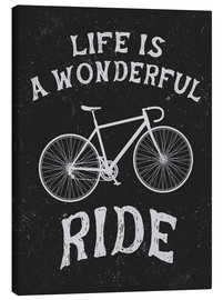 Canvas print  Life is a wonderful ride