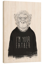 Wood print  I'm your father - Balazs Solti