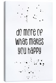 Canvas  TEXT ART Do more of what makes you happy - Melanie Viola