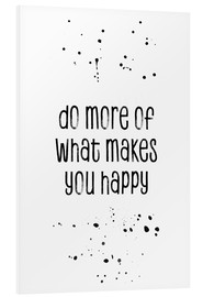 Forex  Do more of what makes you happy - Melanie Viola