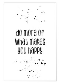 Poster  TEXT ART Do more of what makes you happy - Melanie Viola