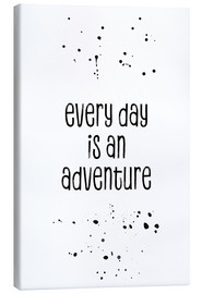 Canvas  TEXT ART Every day is an adventure - Melanie Viola