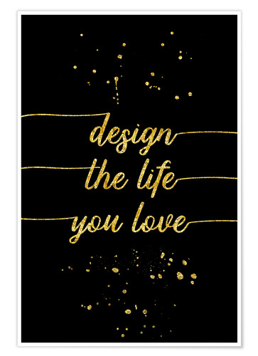 Premium poster TEXT ART GOLD Design the life you love