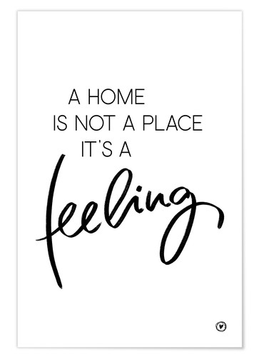 Premium poster A home is...
