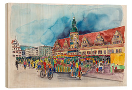 Wood print  Leipzig Weekly market in front of the Old Town Hall - Hartmut Buse
