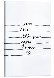 Canvas print  Do The Things You Love - Mareike Böhmer Graphics