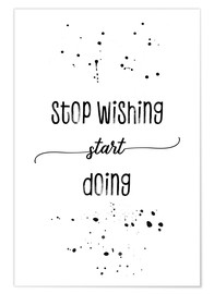 Premium poster TEXT ART Stop wishing start doing