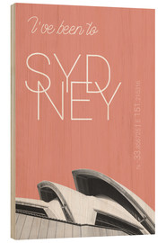 Wood print  Popart Sydney Opera I have been to color: blooming dahlia - campus graphics