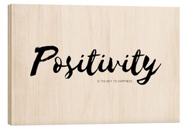 Wood print  positivity is the key to happiness - Ohkimiko