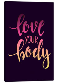 Canvas print  Love your body