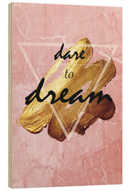 Wood print  Dare to dream - Typobox