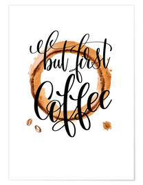 Premium poster  But First Coffee - Mandy Reinmuth
