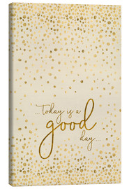 Canvas print  TODAY IS A GOOD DAY gold - Melanie Viola