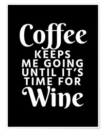 Premium poster  Coffee Keeps Me Going Until It's Time For Wine Black - Creative Angel