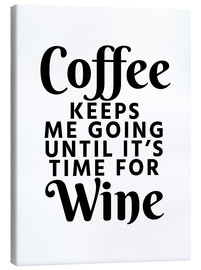 Creative Angel - Coffee Keeps Me Going Until It's Time For Wine