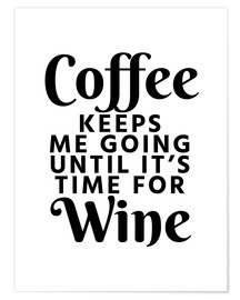 Poster  Coffee Keeps Me Going Until It's Time For Wine - Creative Angel