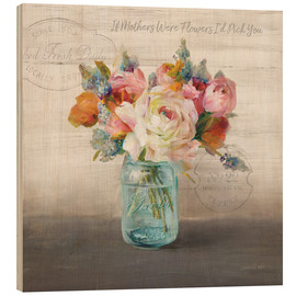 Wood print  French Cottage Bouquet II - Danhui Nai