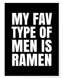 Premium poster  My Favourite Type of Men is Ramen - Creative Angel