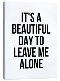 Canvas print  It's a Beautiful Day To Leave Me Alone - Creative Angel