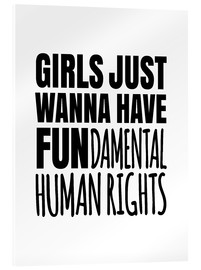 Acrylic glass  Girls Just Wanna Have Fundamental Human Rights - Creative Angel