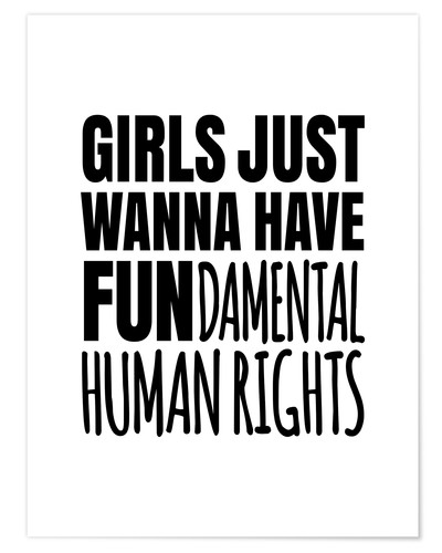 Girls Just Wanna Have Fundamental Human Rights Posters And Prints