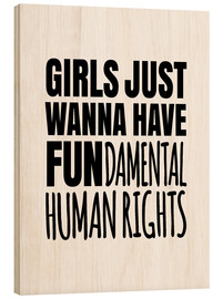Wood print  Girls Just Wanna Have Fundamental Human Rights - Creative Angel