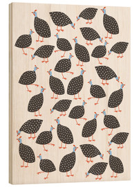 Wood print  Happy guinea hens - Nic Squirrell