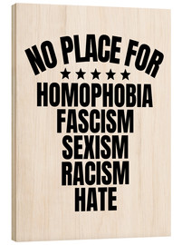 Wood print  No place for hate - Creative Angel