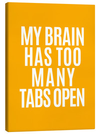Canvas print  My Brain Has Too Many Tabs Open - Creative Angel